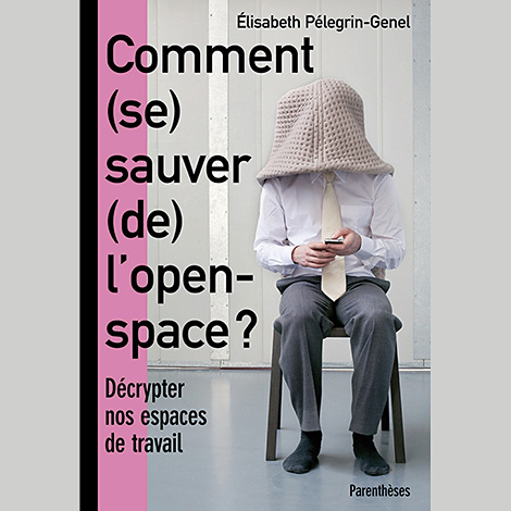 Comment (se) sauver (de) l'open space?